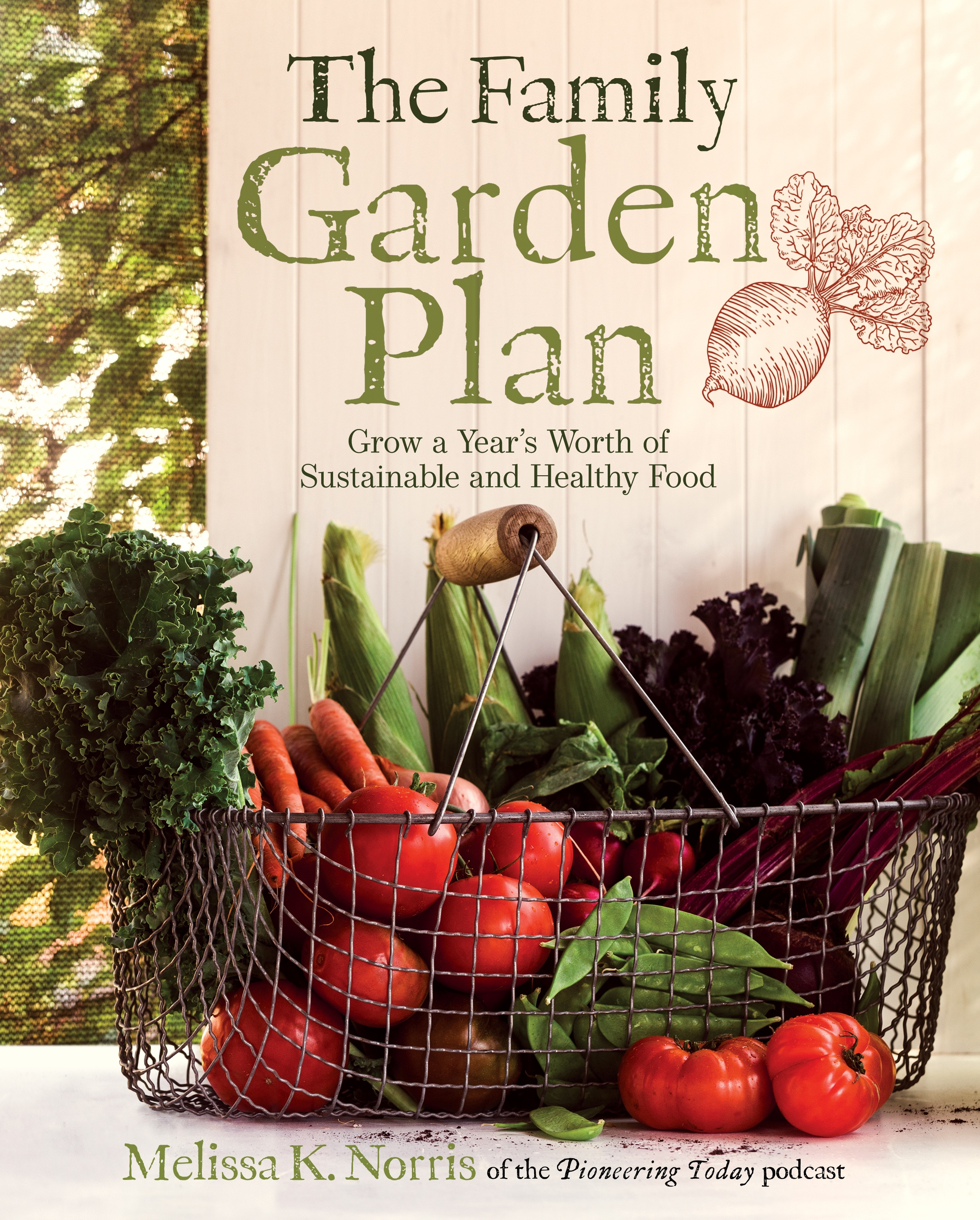 The Family Garden Plan Book By Melissa K. Norris With